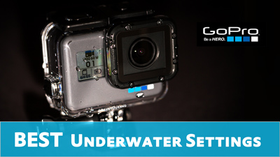 Best GoPro Underwater Settings