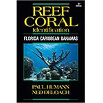 Coral Reef Identification, Florida, Caribbean, Bahamas Book