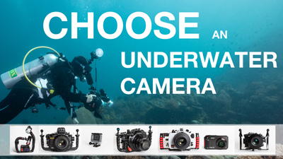 how to choose an underwater camera